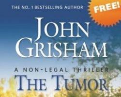 "Free Hard Copy Of John Grisham's Book ""The Tumor"""